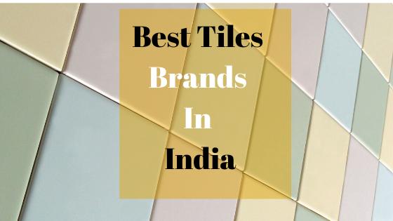 Best Tiles Brands in India