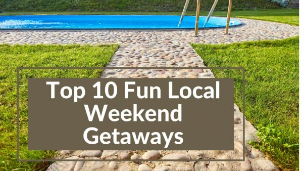 Fun Local Weekend Getaways