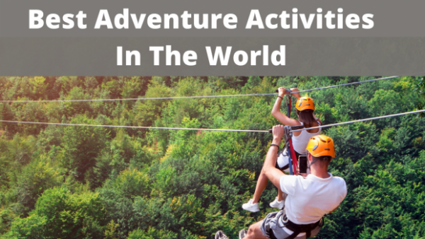 Best Adventure Activities In The World