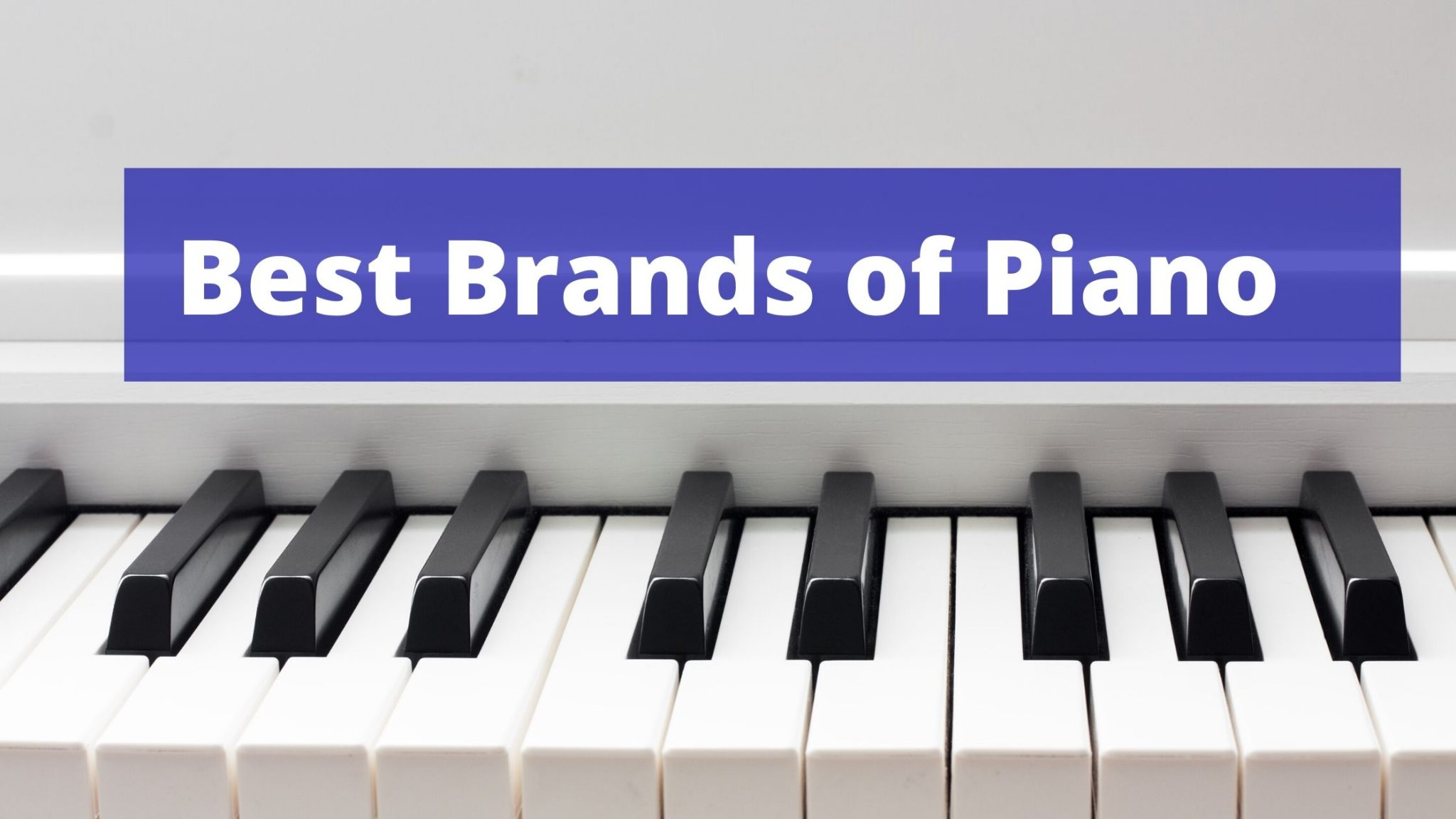 Best Brands of Piano