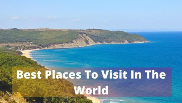 Best Places To Visit In The World