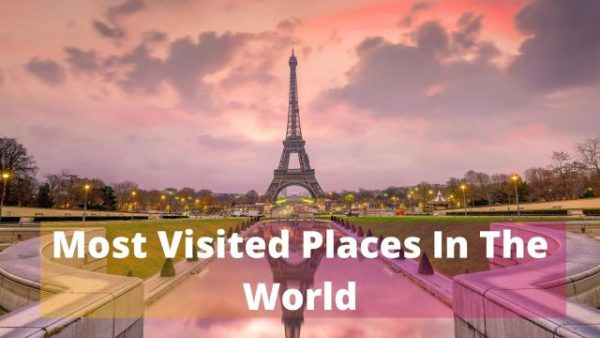 Most Visited Places In The World