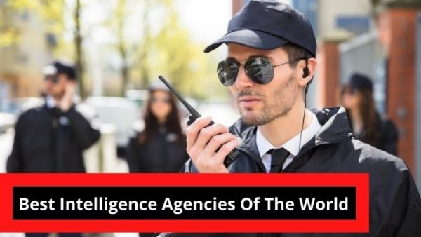 Best Intelligence Agencies Of The World