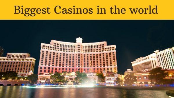 Biggest Casinos in the world