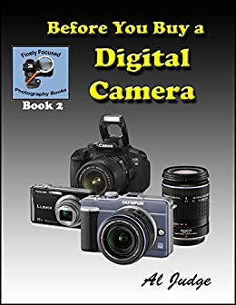 Before You Buy a Digital Camera An Illustrated Guidebook