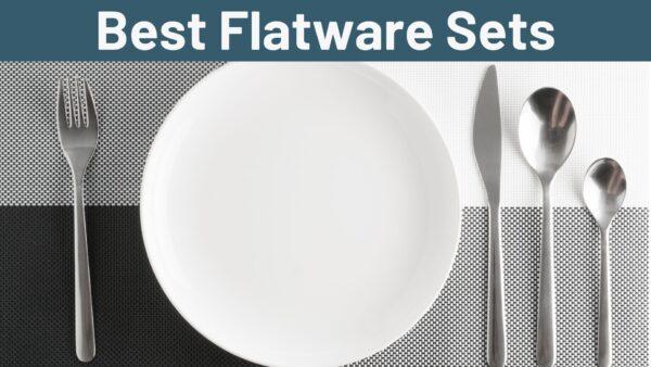 Best Flatware Sets