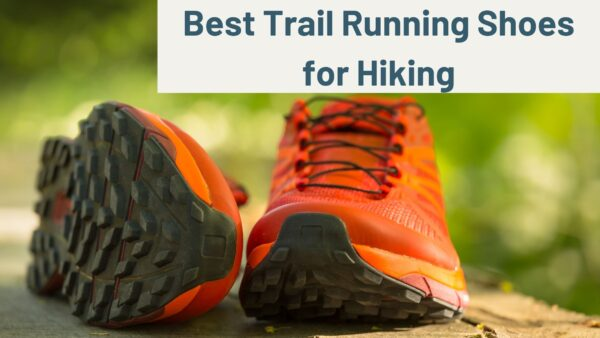 Best Trail Running Shoes for Hiking