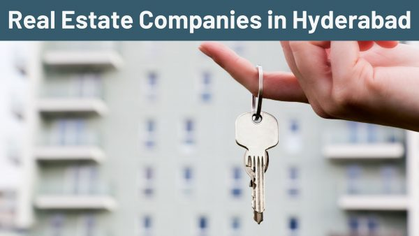 Real Estate Companies in Hyderabad