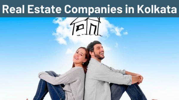 Real Estate Companies in Kolkata