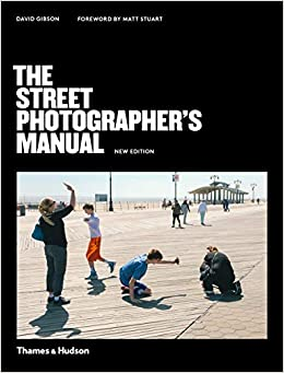 The Street Photographers Manual 1st Edition