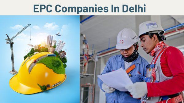 EPC Companies In Delhi