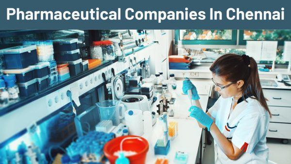 Pharmaceutical Companies In Chennai