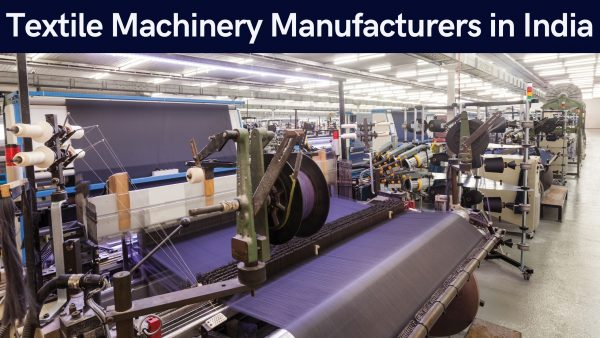 Textile Machinery Manufacturers in India