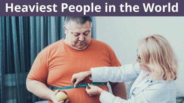 Heaviest People in the World